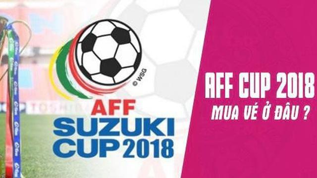 Săn vé AFF Suzuki Cup 2018 thời đại công nghệ 4.0